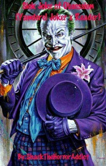 Sick Joke of Obsession (Yandere! Joker x Reader) - Shark