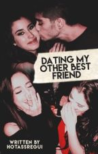 Dating My Other Best Friend (Zauren/Camren) by hotassregui