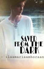 Saved from the dark (can günaydi fanfiction) by ilaamariaamhoraan