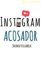 Instagram ACOSADOR //JALONSO//                                     ||TERMINADA|| by iQueJalonsoGay