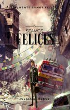 Seamos felices by JuliDR