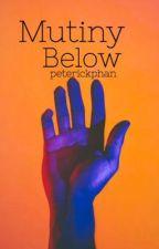 Mutiny Below by PeterickPhan