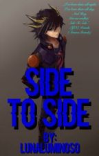 Side To Side (Yusei Fudo x Reader) by LunaLuminoso