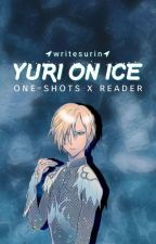 yuri on ice || one-shots x reader by gnaeciralc