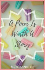 A Poem Is Worth A Story by SecretIdentity16