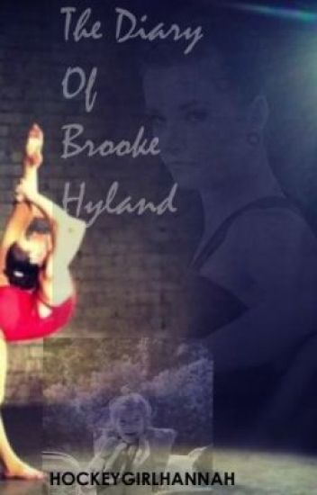 The Diary of Brooke Hyland (Dance Moms Fan Fic)