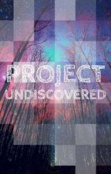#Project Undiscovered by Project_Undiscovered