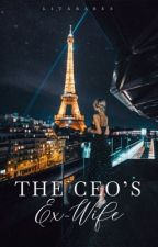 The Ceo's Ex-Wife  by LitaBabes