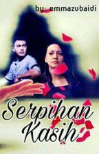 Serpihan Kasih by emmazubaidi