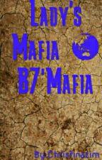 Lady's Mafia & B7'Mafia . by ChristinaSunggau