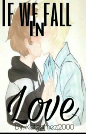 If We Fall In Love... [Garrance AU] {Book 1} (Completed) by katgamez2000