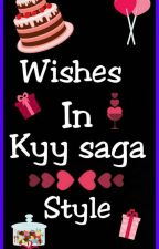 Wishes In Kyy Saga Style  by writer_shivani