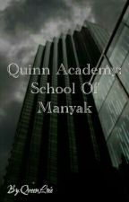 Quinn Academy: School Of Manyak ( VERY Slow Update) by QueenLoie