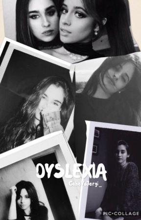 Dyslexia {Camren} by CabeYoJergi_