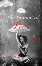 The Immortal Party: /!\RP/!\ by LuciferSuricate