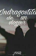 Indragostita De Un Vlogger by haskiii_