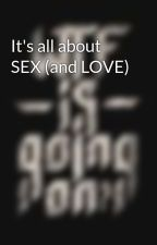 It's all about SEX (and LOVE) by mataraiiaq10