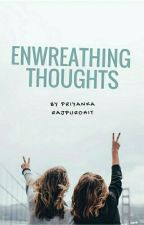Enwreathing Thoughts by PriyankaRajpurohit