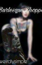 Burlesque Shoppe  by weirdlysimple