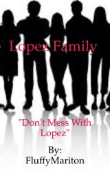 Lopez Family by FluffyMariton