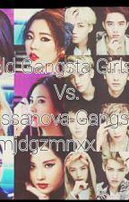 Cold Gangsta Girls Vs. Cassanova Gangsters by mjdgzmnxx