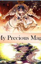 My Precious Magi((Magi Fanfic)) by BlackEmpress146