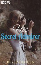 BLSC #2 : His Secret Admirer by beyondlocks