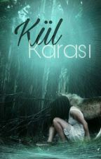KÜL KARASI by Beyza_Byzgl