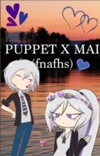♡#FNAFHS || Puppet x Mai || Fanfic by natsukineko42