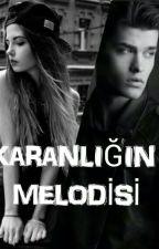 Karanlığın Melodisi  by 3YeniYazar_SEZ