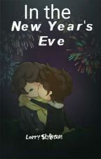 In the New Year's Eve || Larry Stylinson Shot✔ by yasma1616