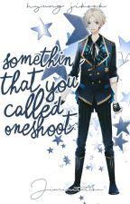 Something That You Called Oneshoot (Jiminitation) by HyungJiKook
