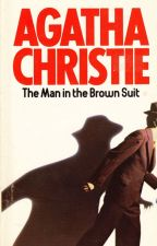 The Man In The Brown Suit - a novel by Agatha Christie by crimestory_queen
