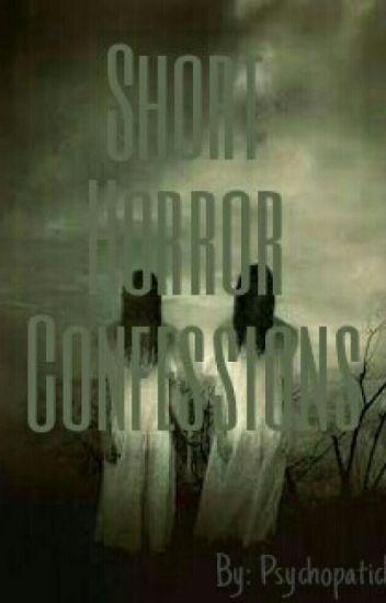 Short Horror Confessions