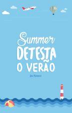Summer detesta o verão by avidaepoema