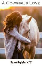 A Cowgirl's Love {On Hold} by __UnspokenThoughts_