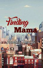 Finding Mama by almira_inaya