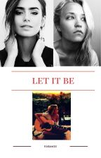 Let It Be by kinbee34