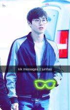 kik messages // junhao by aestheticallyexo