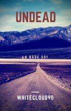 UNDEAD - La base 551 by WhiteCloud90