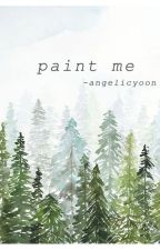 [Trans-fic | JiHan] paint me - angelicyoon by CarolinaAn