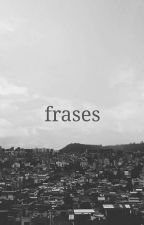 frases frases y mas frases by DamianSixx