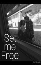 Set me Free  L.D. Ch.L.  /ZAWIESZONE/ by vjuvlie