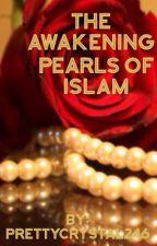 The Awakening Pearls of Islam by prettycrystal246