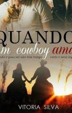 Quando Um Cowboy Ama ❤ by VitriaSilva968528