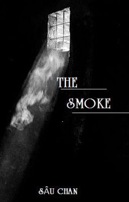 [COC fanfic] The smoke.