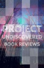 #Project Undiscovered: Book Reviews by Project_Undiscovered