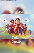 7 Pangeran Dari Dalam Lemari [Boboiboy] by annanjsmntfr