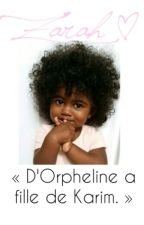 D'Orpheline À Fille De Karim by __NKT__