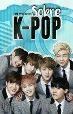 Sobre k-pop by CrazyOliver